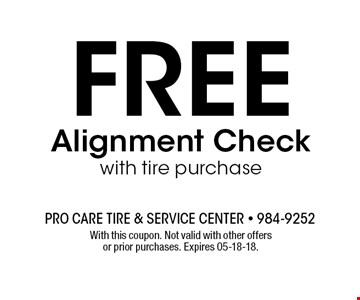 FREE Alignment Checkwith tire purchase. With this coupon. Not valid with other offers or prior purchases. Expires 05-18-18.