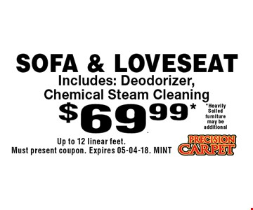 $69.99* Sofa & Loveseat. Up to 12 linear feet. Must present coupon. Expires 05-04-18. MINT