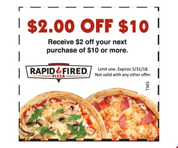 $2 off $10. Receive $2 off your next purchase of $10 or more.