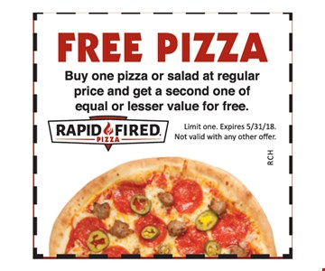 Free pizza. Buy one pizza or salad at regular price and get a second one of equal or lesser value for free.