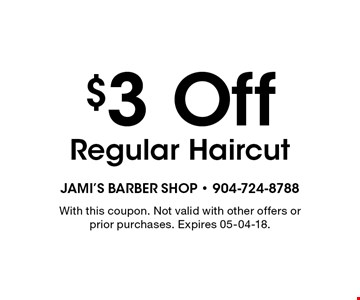 $3 Off Regular Haircut. With this coupon. Not valid with other offers or prior purchases. Expires 05-04-18.