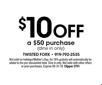 $10 OFF a $50 purchase(dine in only). Not valid on holidays/Mother's†Day. An 18% gratuity will automatically beadded to the pre-discounted total. Dine in only. Not valid with other offersor prior purchases. Expires 08-31-18. Clipper 2701
