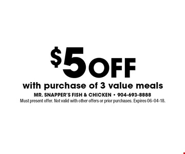 $5 Off with purchase of 3 value meals. Must present offer. Not valid with other offers or prior purchases. Expires 06-04-18.