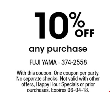 10% offany purchase. With this coupon. One coupon per party. No separate checks. Not valid with other offers, Happy Hour Specials or prior purchases. Expires 06-04-18.