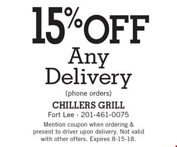 15% off Any Delivery (phone orders). Mention coupon when ordering & present to driver upon delivery. Not valid with other offers. Expires 8-15-18.
