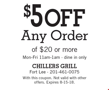 $5 off Any Order of $20 or more. Mon-Fri 11am-1am - dine in only. With this coupon. Not valid with other offers. Expires 8-15-18.