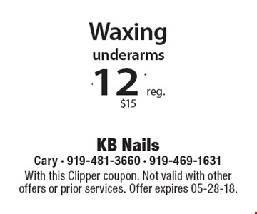 Waxing underarms $12.99 reg. $15. With this Clipper coupon. Not valid with other offers or prior services. Offer expires 05-28-18.