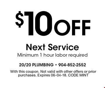 $10 Off Next ServiceMinimum 1 hour labor required. With this coupon. Not valid with other offers or prior purchases. Expires 06-04-18. CODE MINT
