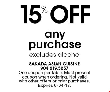 15% OFF any purchaseexcludes alcohol. One coupon per table. Must present coupon when ordering. Not valid with other offers or prior purchases. Expires 6-04-18.
