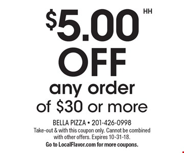 $5.00 OFF any order of $30 or more. Take-out & with this coupon only. Cannot be combined with other offers. Expires 10-31-18. Go to LocalFlavor.com for more coupons.