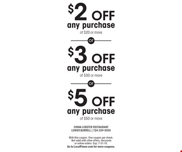 $5 off any purchase of $50 or more. $3 off any purchase of $30 or more. $2 off any purchase of $20 or more. With this coupon. One coupon per check. Not valid with other offers, discounts or online orders. Exp. 7-31-18.Go to LocalFlavor.com for more coupons.