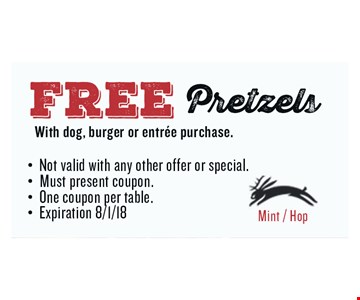 FREE Pretzels. Not valid with any other offer or special.Must present coupon. One coupon per table.Expiration 08/01/2018.
