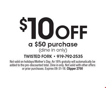 $10 OFF a $50 purchase(dine in only). Not valid on holidays/Mother's†Day. An 18% gratuity will automatically beadded to the pre-discounted total. Dine in only. Not valid with other offersor prior purchases. Expires 08-31-18. Clipper 2700