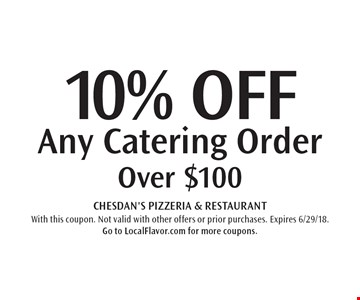 10% OFF Any Catering Order Over $100. With this coupon. Not valid with other offers or prior purchases. Expires 6/29/18. Go to LocalFlavor.com for more coupons.