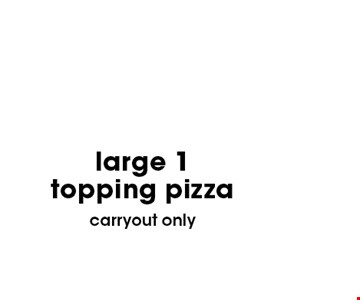 $8.99 large 1 topping pizza. With this coupon. Not valid with other offers or prior purchases. Expires 06-04-18.