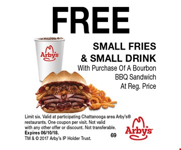 FREE small fries & Small drinkWith Purchase Of A Bourbon BBQ Sandwich At Reg. Price. Limit six. Valid at participating Chattanooga area Arby's restaurants. One coupon per visit. Not valid with any other offer or discount. Not transferable. Expires 06/08/18. TM &  2017 Arby's IP Holder Trust.
