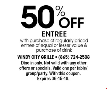 50% Off entreewith purchase of regularly priced entree of equal or lesser value & purchase of drink .Dine in only. Not valid with any other offers or specials. Valid one per table/group/party. With this coupon. Expires 06-15-18.