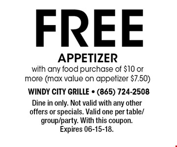 Free APPETIZER with any food purchase of $10 or more (max value on appetizer $7.50). Dine in only. Not valid with any other offers or specials. Valid one per table/group/party. With this coupon. Expires 06-15-18.