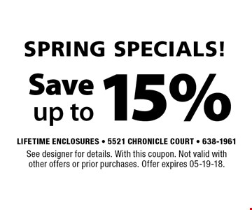 15% Save up to.See designer for details. With this coupon. Not valid with other offers or prior purchases. Offer expires 05-19-18.