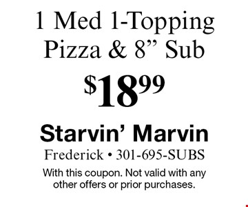 $18.99 1 Med 1-Topping Pizza & 8