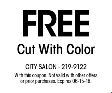 FREE Cut With Color. With this coupon. Not valid with other offersor prior purchases. Expires 06-15-18.