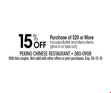 15% Off Purchase of $20 or MoreIncludes Buffet and Menu Items (dine in or take out). With this coupon. Not valid with other offers or prior purchases. Exp. 06-15-18