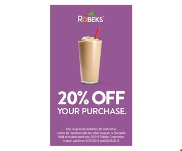 20% OFF Your Purchase. One coupon per customer.No cash value.Cannot be combined with any other coupons or discounts.Valid at location listed only.2017 Robeks Corporation.Coupon valid until 06/30/18.
