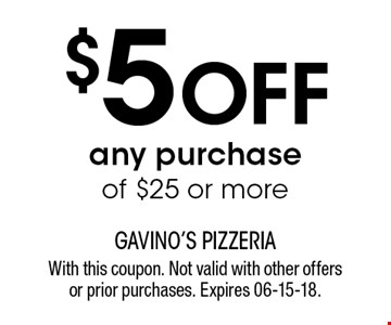$5 Offany purchaseof $25 or more. With this coupon. Not valid with other offers or prior purchases. Expires 06-15-18.