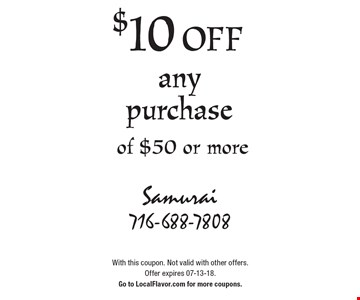 $10 off any purchase of $50 or more. With this coupon. Not valid with other offers. Offer expires 07-13-18. Go to LocalFlavor.com for more coupons.