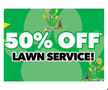 50% Off Lawn service. Restrictions apply. Call for details. Exp. 6-01-18