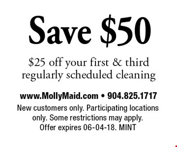 Save $50 $25 off your first & thirdregularly scheduled cleaning. New customers only. Participating locations only. Some restrictions may apply. Offer expires 06-04-18. MINT