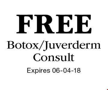 FREE Botox/Juverderm Consult. Expires 06-04-18