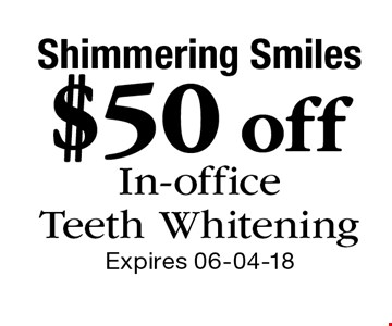 $50 off In-office Teeth Whitening. Expires 06-04-18
