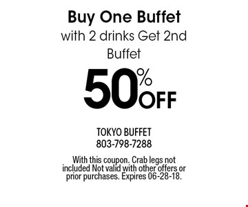 50% OFF Buy One Buffet with 2 drinks Get 2nd Buffet. With this coupon. Crab legs not included Not valid with other offers or prior purchases. Expires 06-28-18.