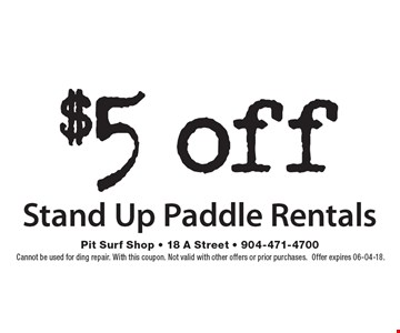 $5 off Stand Up Paddle Rentals. Cannot be used for ding repair. With this coupon. Not valid with other offers or prior purchases.Offer expires 06-04-18.