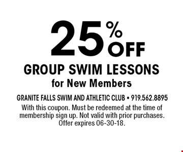 25% Group Swim Lessons for New Members. With this coupon. Must be redeemed at the time of membership sign up. Not valid with prior purchases. Offer expires 06-30-18.