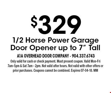 $329 1/2 Horse Power Garage Door Opener up to 7