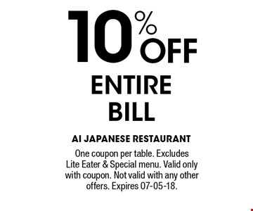 10% Off ENTIRE BILL. One coupon per table. ExcludesLite Eater & Special menu. Valid only with coupon. Not valid with any other offers. Expires 07-05-18.