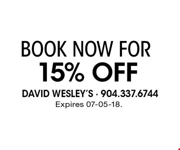 15% Off BOOK NOW FOR. Expires 07-05-18.