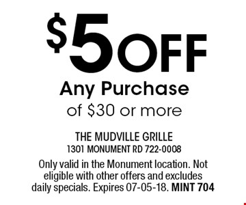 $5 Off Any Purchase of $30 or more. Only valid in the Monument location. Not eligible with other offers and excludes daily specials. Expires 07-05-18. MINT 704