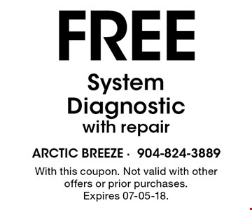 Free System Diagnostic with repair. With this coupon. Not valid with other offers or prior purchases. Expires 07-05-18.
