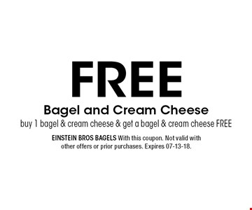Free Bagel and Cream Cheese buy 1 bagel & cream cheese & get a bagel & cream cheese FREE. Einstein Bros Bagels With this coupon. Not valid with other offers or prior purchases. Expires 07-13-18.