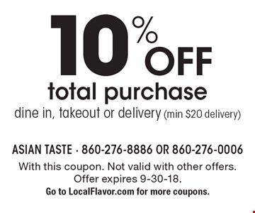 10% off total purchase dine in, takeout or delivery (min $20 delivery). With this coupon. Not valid with other offers.Offer expires 9-30-18. Go to LocalFlavor.com for more coupons.