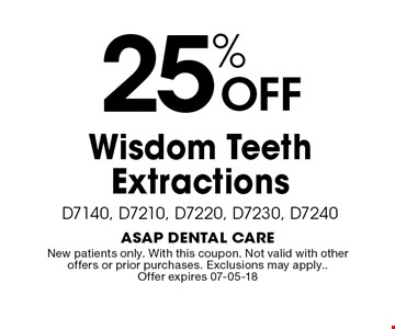 25% OFF Wisdom Teeth Extractions. D7140, D7210, D7220, D7230, D7240. New patients only. With this coupon. Not valid with other offers or prior purchases. Exclusions may apply.. Offer expires 07-05-18