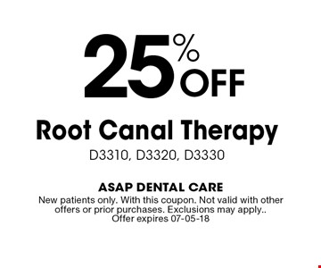 25% OFF Root Canal Therapy. D3310, D3320, D3330. New patients only. With this coupon. Not valid with other offers or prior purchases. Exclusions may apply.. Offer expires 07-05-18