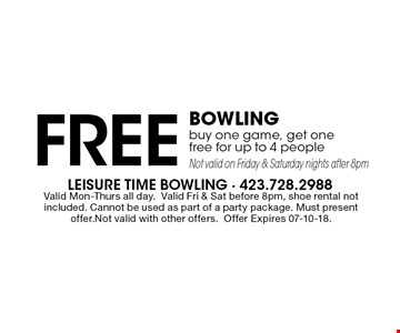 Free Bowlingbuy one game, get onefree for up to 4 peopleNot valid on Friday & Saturday nights after 8pm. Valid Mon-Thurs all day.Valid Fri & Sat before 8pm, shoe rental not included. Cannot be used as part of a party package. Must present offer.Not valid with other offers.Offer Expires 07-10-18.