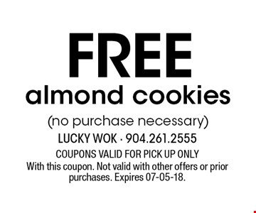 Free almond cookies(no purchase necessary). With this coupon. Not valid with other offers or prior purchases. Expires 07-05-18.