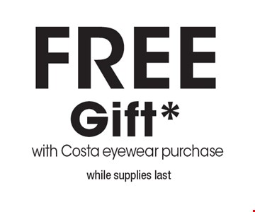 FREE Gift* with Costa eyewear purchase. while supplies last
