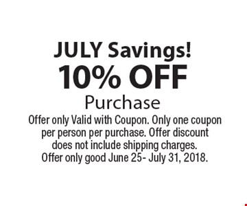 June Savings!10% OFFPurchase. Offer only Valid with Coupon. Only one coupon per person per purchase. Offer discount does not include shipping charges.Offer only good June 1-30, 2018.