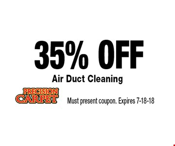 35% OFF Air Duct Cleaning. Must present coupon. Expires 7-18-18